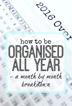 How to be organised throughout the year - month by month breakdown with free printables to make it easy