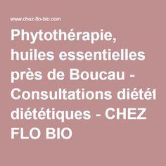 Phytothérapie, huiles essentielles près de Boucau - Consultations diététiques - CHEZ FLO BIO