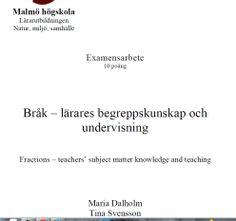Dalholm & Svensson (2005) om bråkräkning http://dspace.mah.se/handle/2043/2380 . Se även: http://www.uppsatser.se/uppsats/d270f1e705/ . #uppsatser #matematik