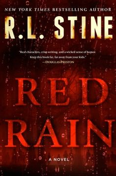 Red Rain - R.L. Stine's first adulth horror novel.  Ah, I loved me some Fear Street novels back in tha day!  Gonna have to check this one out.