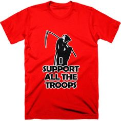 I support all the troops t-shirt. Point out to the public that there are no winners in war with our 'I support all the troops' t-shirt.  Get people asking the question, is war really the answer?  Available in all colors.  #stopwars #antiwar #nwo #illuminati #truth #newworldorder #truthtshirts  TRUTHTSHIRTS.COM