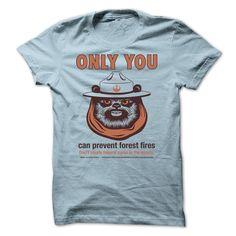 Ewok PSA. Check this shirt now: http://www1.sunfrogshirts.com/Ewok-PSA.html?53507