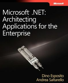 Microsoft .NET: Architecting Applications for the Enterprise