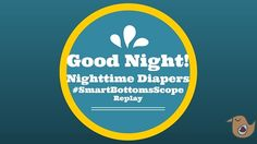 Nighttime Diapering with Smart Bottoms