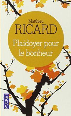 Plaidoyer pour le bonheur de Matthieu RICARD http://www.amazon.fr/dp/226614460X/ref=cm_sw_r_pi_dp_BOzHvb0RR1JA0