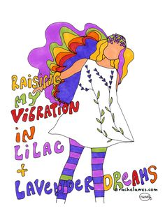 Raising My Vibration in Lilac + Lavender Dreams by Rachel Awes