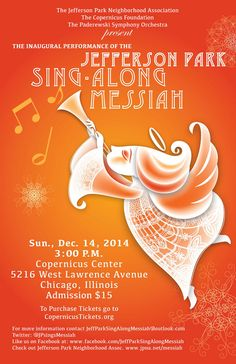 Jefferson Park Sing-Along Messiah ~ December 14 ~ Sing along with a full orchestra to this Christmas classic - Jefferson Park ~ Chicago ~ Copernicus Center Jefferson Park, Neighborhood Association, December 2014, Orchestra, Singing, Chicago, Christmas, Xmas, Navidad