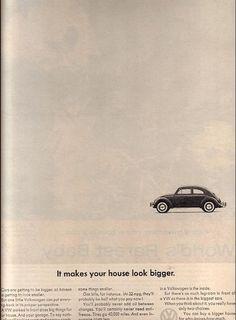 It makes your house look bigger. - Volkswagen Beetle