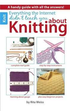 Everything the Internet didn't teach you about Knitting #diy #knitting #howto