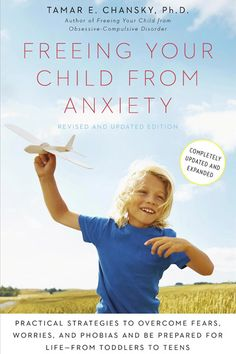 7 steps -freeing your child and yourself from anxiety