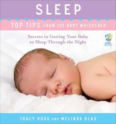 Sleep: Top Tips from the Baby Whisperer By Tracy Hogg and Melinda Blau