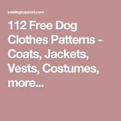 112 Free Dog Clothes Patterns - Coats, Jackets, Vests, Costumes, more...