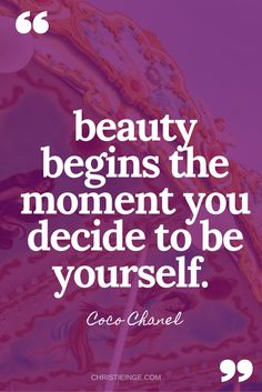 Be yourself quote: Beauty begins the moment you decide to be yourself.