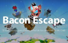 Bacon Escape, el nuevo juego para iOS de los creadores de Mr.Crab http://blgs.co/zB7373