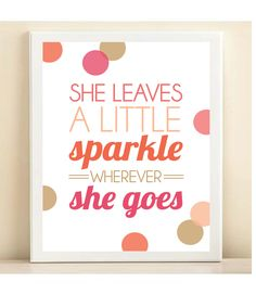 Pink, Peach, Coral, and Gold 'She Leaves a Little Sparkle Wherever She Goes' print poster. $15.00, via Etsy.