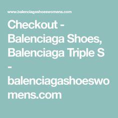 Checkout - Balenciaga Shoes, Balenciaga Triple S - balenciagashoeswomens.com