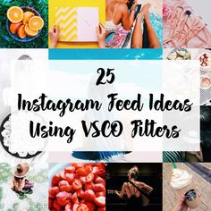 25 Instagram Feed Ideas Using VSCO Filters