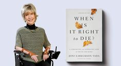 Earlier this year I read through Joni Eareckson Tada's book When Is It Right to Die?: A Comforting and Surprising Look at Death and Dying. Life Questions, This Or That Questions, Right To Die, End Of Life, Book Recommendations, Read More, Death, Recommended Books, Reading
