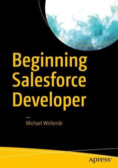 Buy Beginning Salesforce Developer by Michael Wicherski and Read this Book on Kobo's Free Apps. Discover Kobo's Vast Collection of Ebooks and Audiobooks Today - Over 4 Million Titles!