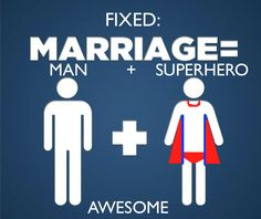"""Marriage=LOVE+LOVE  (Especially with superheroes)  So, I saw one of those stupid bigoted """"Marriage=Man+Woman"""" signs on Facebook. It pissed me off so I fixed it!"""