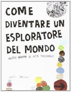 Come diventare un esploratore del mondo: Amazon.co.uk: Keri Smith: 9788875703264: Books