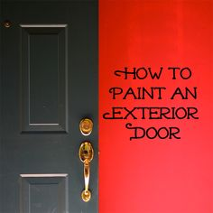 Depending on your climate, your home's exterior doors (front and back doors) will probably need to be painted every 5 to 10 years. If your exterior doors are looking faded with little scratches or you would like to paint them a new color, fo. Exterior Doors, Exterior Paint, Front Door Colors, Front Doors, House Painting, Painting Tips, Home Reno, Home Repair, First Home