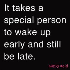 Early Riser Quotes, Workplace Quotes, Zodiac Personality Traits, Best Quotes, Funny Quotes, Funny Thoughts, Random Thoughts, Hard Truth, Blunt Cards