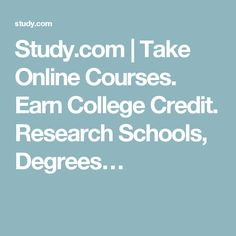 Study.com | Take Online Courses. Earn College Credit. Research Schools, Degrees…