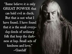 Wise words, galdalf the grey.