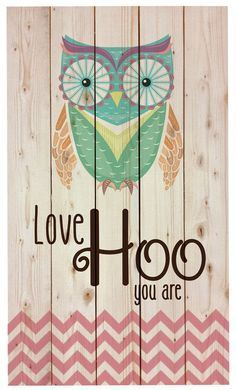 This 'Love Hoo You Are' Owl Wall Art by P. Graham Dunn is perfect! Arte Pallet, Pallet Art, Pallet Wood, Owl Bedrooms, Owl Bedroom Decor, Girls Bedroom, Nursery Decor, Home Bild, Decoration Shabby