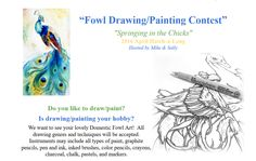 FOWL Drawing/Painting CONTEST!!    JOIN US !!!    http://www.backyardchickens.com/t/1088150/fowl-drawing-painting-contest-springing-in-the-chicks-a...