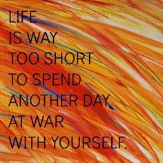 Love yourself instead of being at war with yourself...vital in recovery. #anorexia #recovery www.understandinganorexia.com