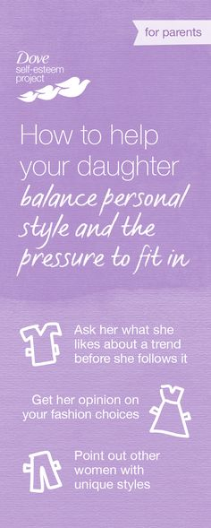 Young girls often feel the pressure to dress and look a certain way. As parents, you can help your daughter manage this pressure and find the confidence to embrace her own personal style. Here's how. Help build positive self-esteem for you and a girl in your life by creating your own self-esteem board titled, #SelfEsteemProject.