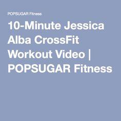 Bon challenge! 10-Minute Jessica Alba CrossFit Workout Video   POPSUGAR Fitness