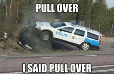 Pull Over!  lol