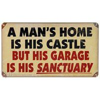 Man's Garage Is His Sanctuary Tin Sign