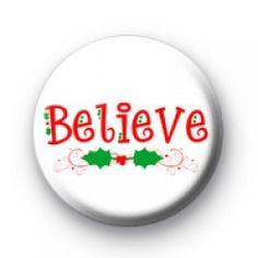 Believe Button Badges  Christmas xmas Button Badges