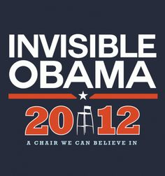 Twitter / michaelhayes: Invisible Obama tees already?! ...