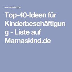 Top-40-Ideen für Kinderbeschäftigung - Liste auf Mamaskind.de