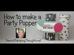 This video is about How to make a Party Popper. Today we will be making this really awesome party popper all you need are these items : Paper towel rool or t. Birthday Fun, Birthday Cards, Dawn Griffith, Dawns Stamping Thoughts, Activity Day Girls, Party Poppers, Card Making Techniques, 3d Projects, Card Sketches