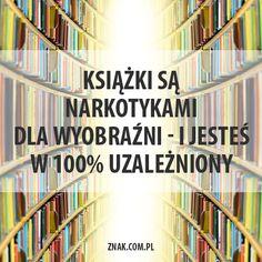 Narkotyk, którego nie da się przedawkować! Cogito Ergo Sum, Funny Mems, Book Memes, I Love Books, Motto, Digital Marketing, Literature, Reading, My Love