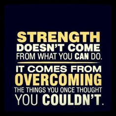 """Strength doesn't come from what you can do. It comes from overcoming the things you once thought you couldn't."" #inspirationalquotes http://www.rewards4mom.com/20-quotes-inspire-live-love-dance-chase-dreams/"