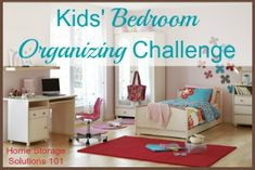 Organizing Kids' Bedrooms Challenge: With step by step instructions considering both functions of the space, and zones {part of the Home Storage Solutions 101 52 Week Organized Home Challenge}