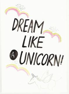 Dream Like A Unicorn