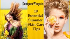 10 summer skin care tips http://designerwings.in/spring-summer-skin-care-tips/
