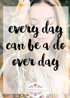 Every day can be a do over day Here's a thought, yesterday was a disaster, tomorrow is still happening, in the moment your life might be falling apart, so why not have a do – over day. That's right, start again, from the beginning, it's not that bad, you've learned from yesterday, today is happening,…