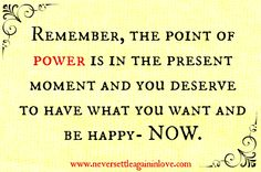 The POINT of POWER is in the present moment. ♥  Follow us facebook.com/LoveLaunch.Soulmate.Manifestors/