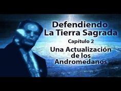 Defendiendo la Tierra Sagrada 2 Una Actualización de los Andromedanos Al...