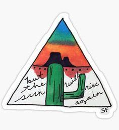 The Sun Will Rise Again Cactus Sticker