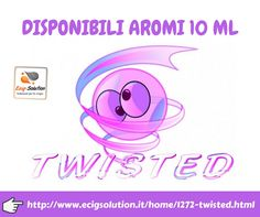 [DISPONIBILI] I favolosi Aromi TWISTED da 10 ml! http://www.ecigsolution.it/home/1272-twisted.html